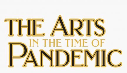 The Arts in the Time of Pandemic